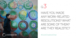 Q. 3 Have you made any work-related resolutions? What are some of them? Are they realistic?