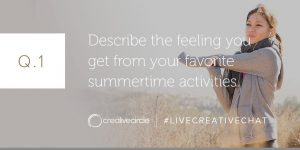 Q. 1 Describe the feeling you get from your favorite summertime activities.