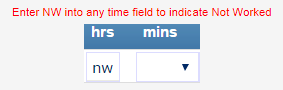 Enter NW into any time field to indicate Not Worked