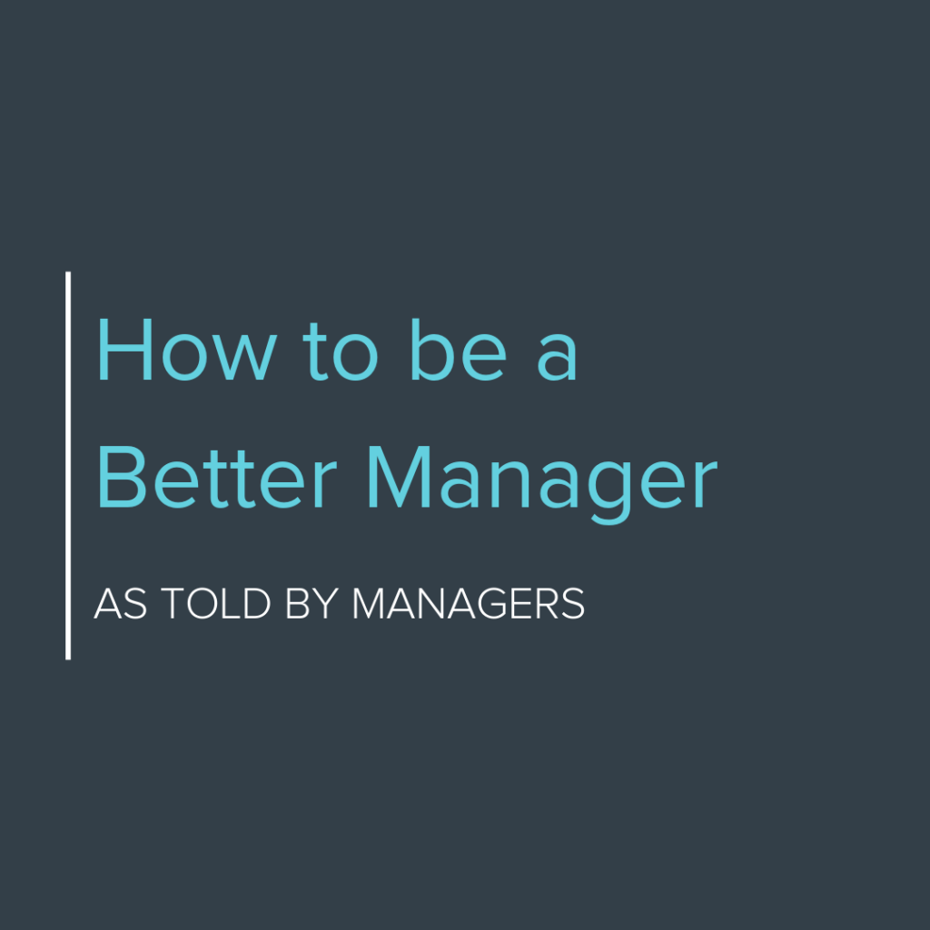How to Be a Better Manager