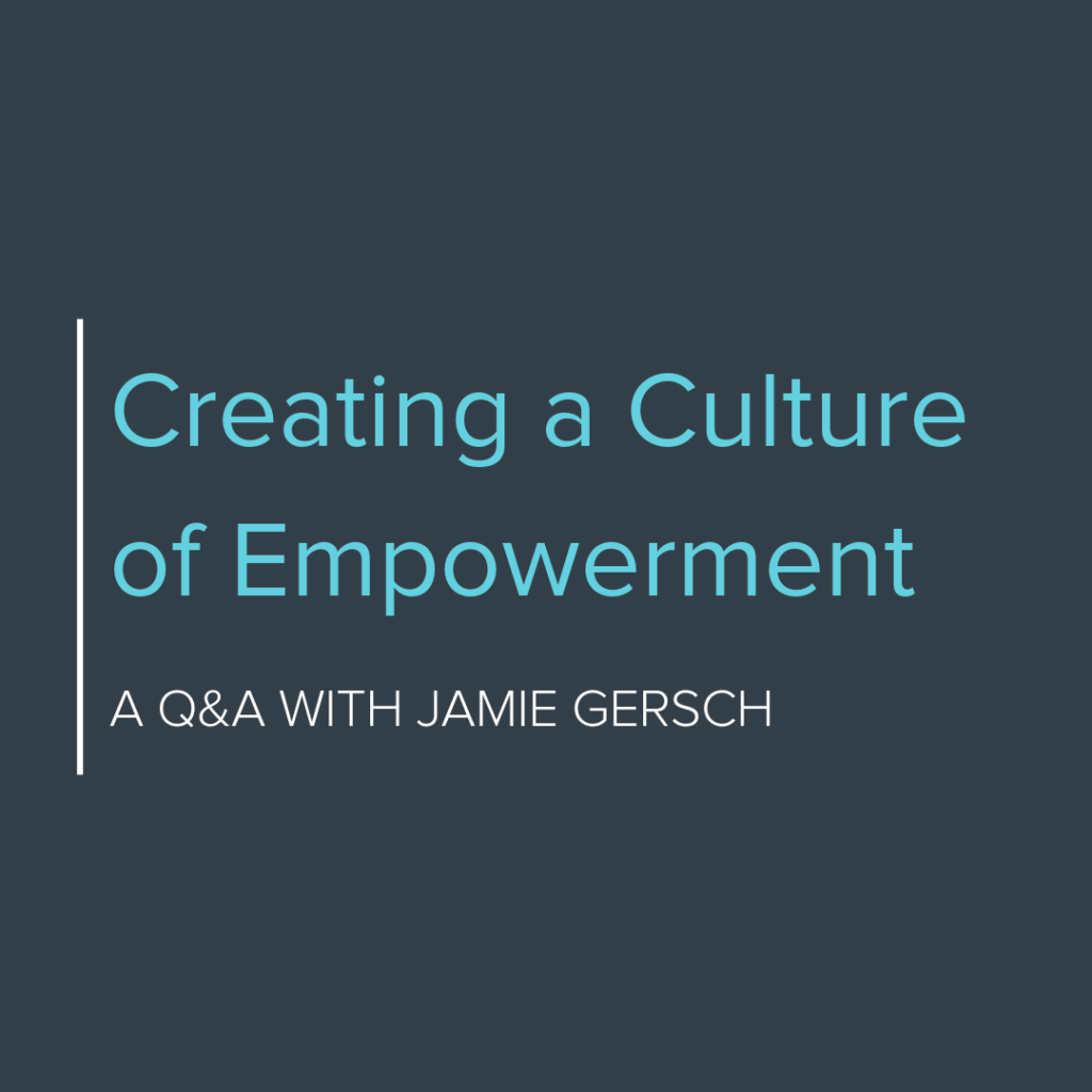 Creating a Culture of Empowerment