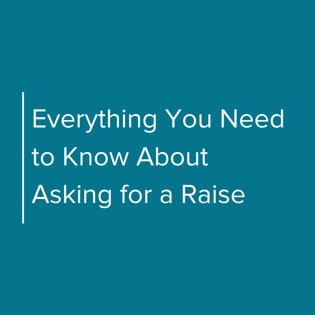 Everything You Need to Know About Asking for a raise