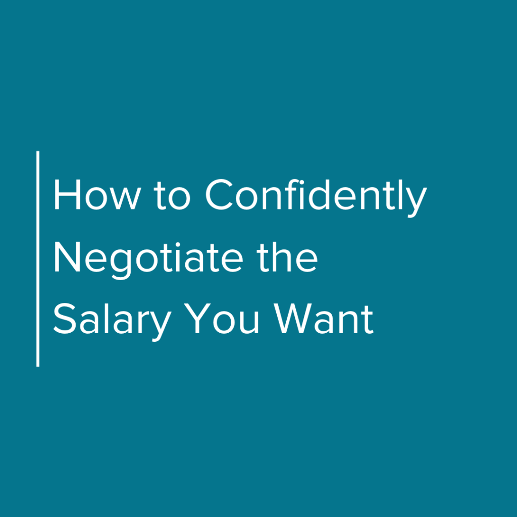 How to Confidently Negotiate the Salary You Want