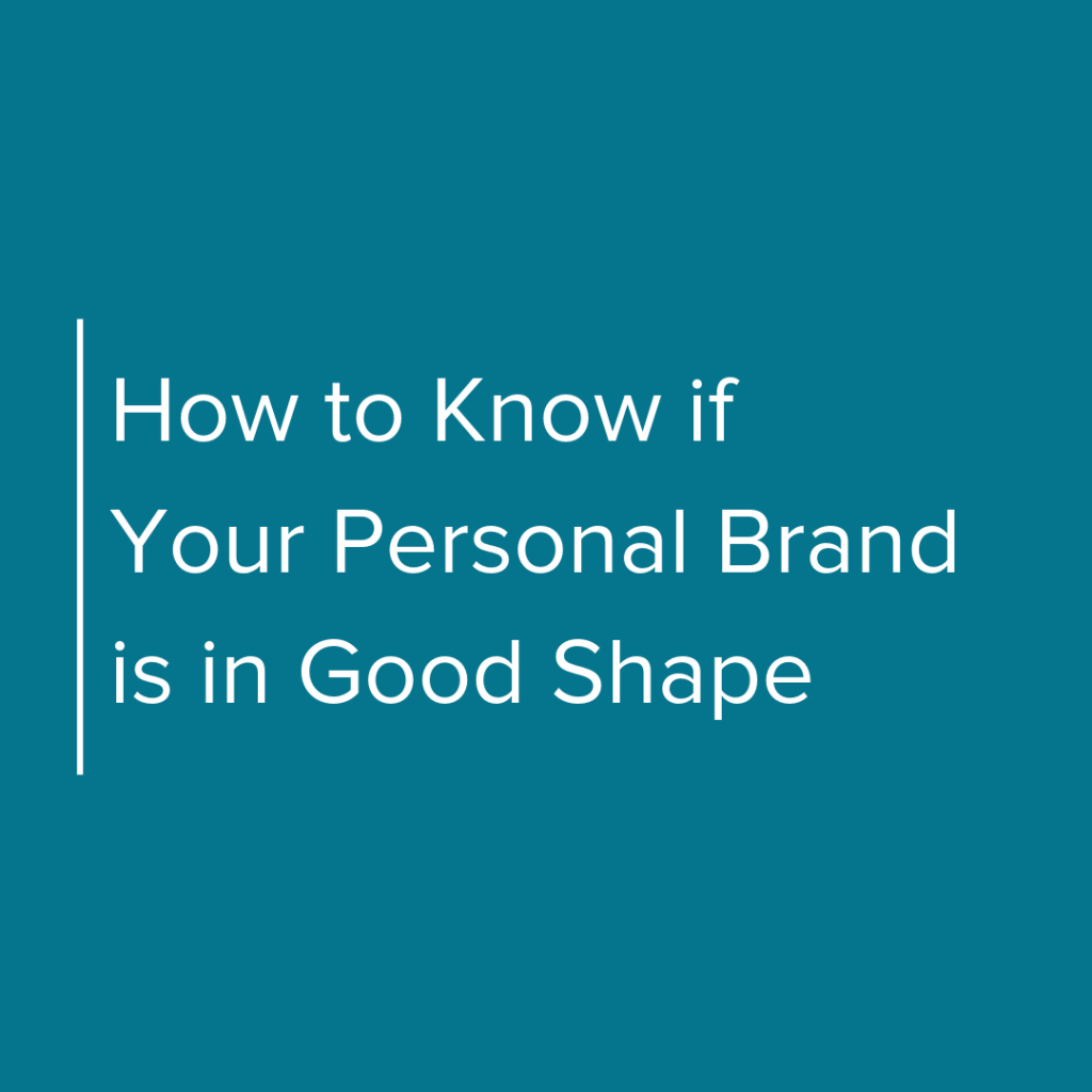 How to Know if Your Personal Brand is in Good Shape