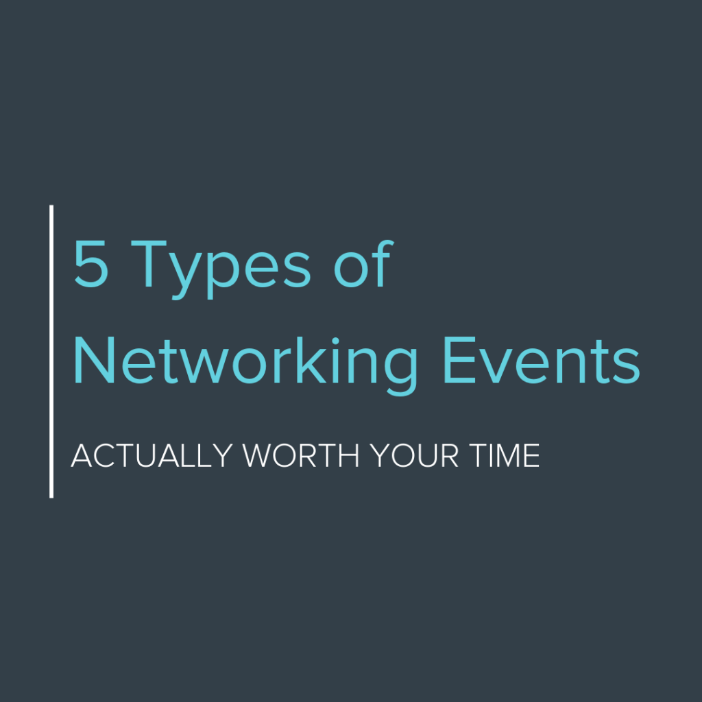 5 Types of Networking Events Actually Worth Your Time