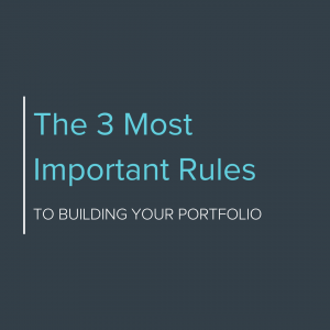 The 3 Most Important Rules to Building Your Portfolio