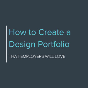 How to create a design portfolio that employers will love