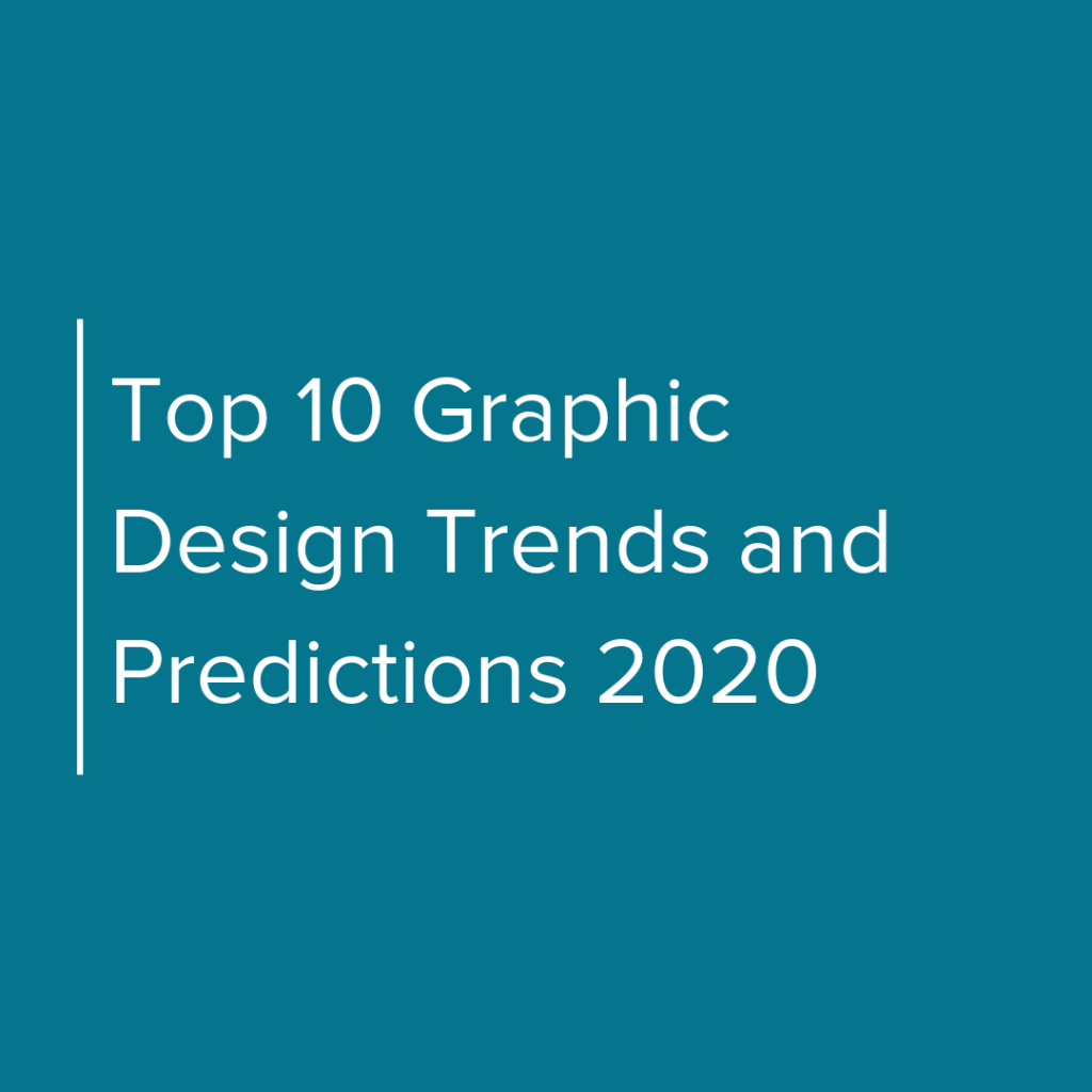 Top 10 Graphic Design Trends and Predictions 2020