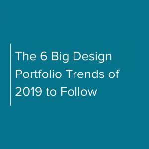 The 6 Big Design Portfolio Trends of 2019 to Follow