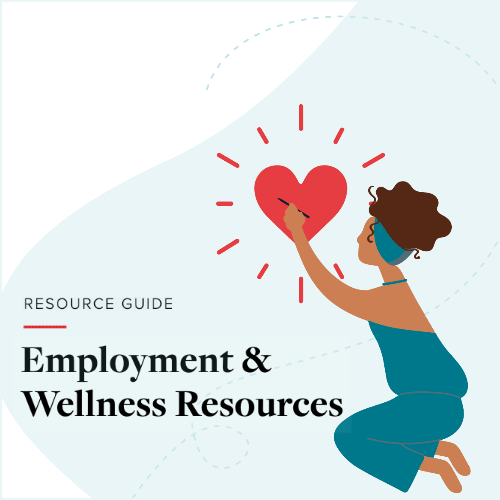 Resource Guide: Employment & Wellness Resources