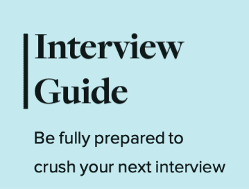 Interview Guide: Be fully prepared to crush your next interview