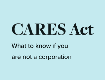 CARES Act: What to know if you are not a corporate
