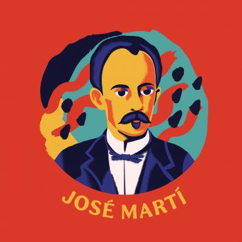 José Martí: Revolutionary, Writer, Martyr